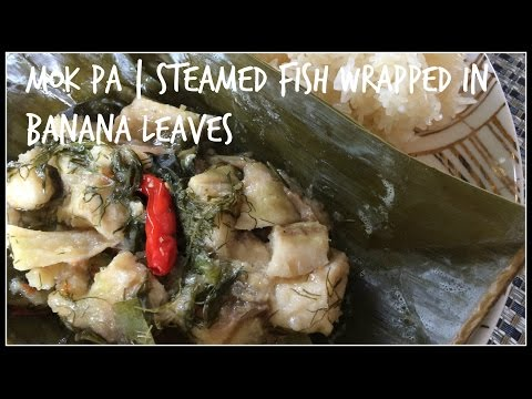 How To Make MOK PA | Steamed Fish Wrapped In Banana Leaves | House Of X Tia | Lao Food
