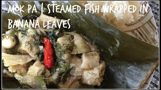 How To Make Mok Pa | Steamed Fish Wrapped In Banana Leaves | Lao Food | House Of X Tia