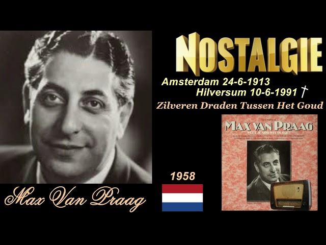 Max Van Praag   Zilverdraden Tussen 't Goud 1958