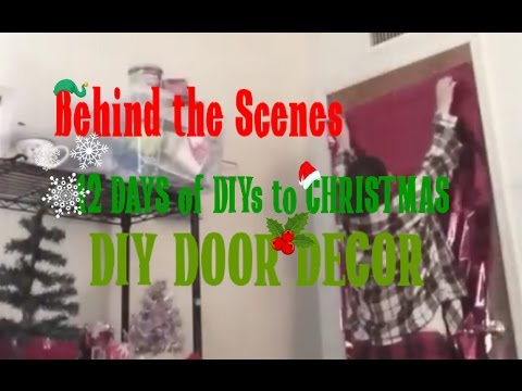 Behind the scenes 12 days of diys to christmas diy door for 12 days of christmas door decoration