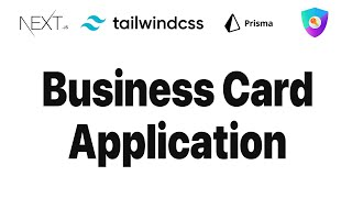 Business Card Application - Next.js, Prisma, Tailwindcss and Next Auth - Full Stack Application
