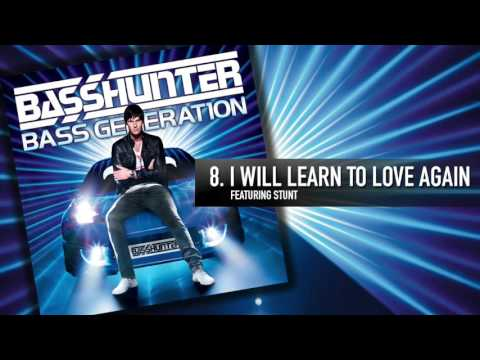 8. Basshunter - I Will Learn To Love Again (Feat. Stunt)