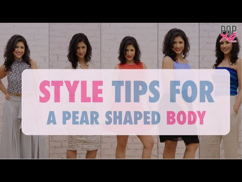 Style Tips For Pear Shaped Women - POPxo