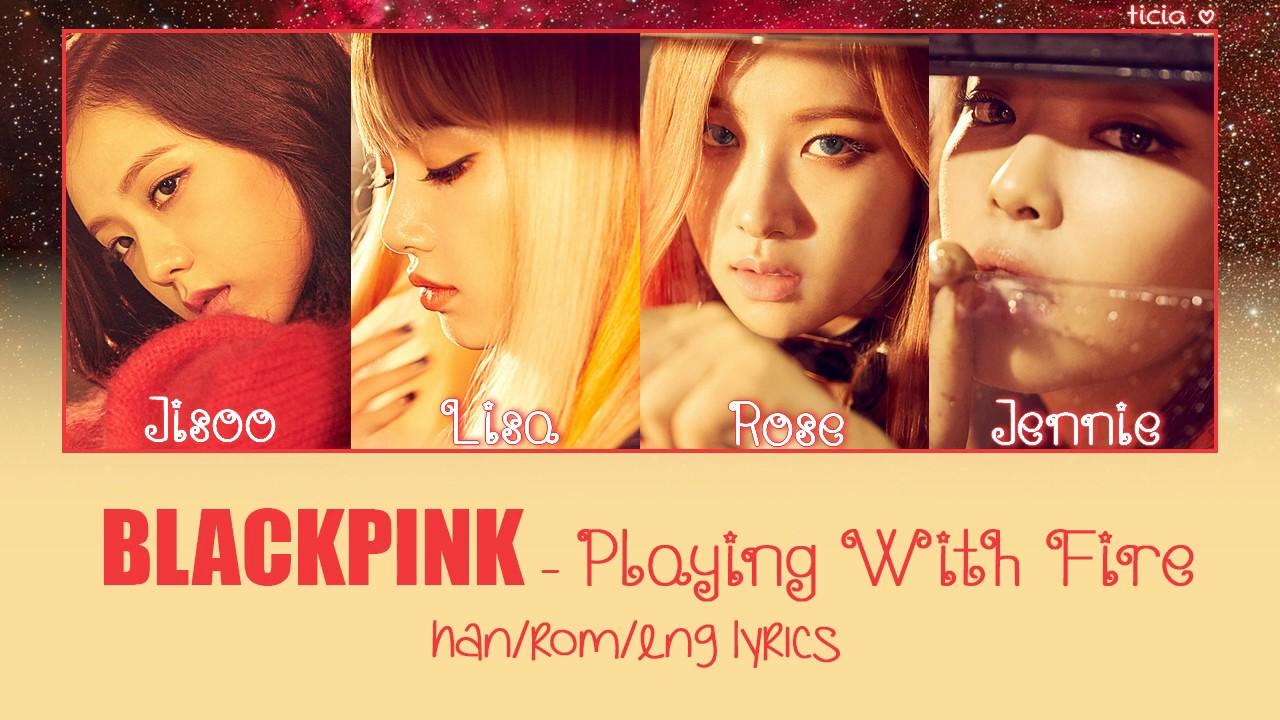 Blackpink Playing With Fire Han Rom Eng Lyrics