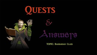 Quests & Answers | The Barbarian Class
