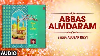 ► ABBAS ALMDARAM (Audio) : ABUZAR RIZVI | Latest Qawwali 2019 | Islamic Music