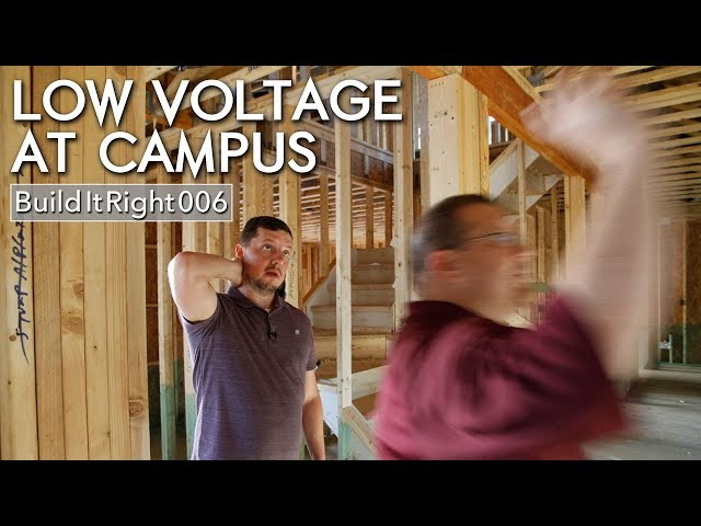 Low Voltage at Campus | #BuildItRight 006