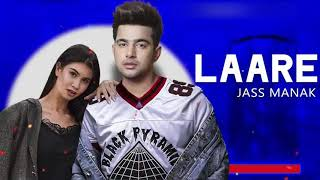 Laare : Jass Manak (Official Song) Latest Punjabi Songs || Star Box Records