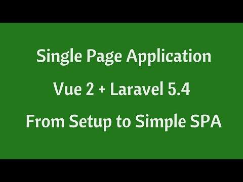 SPA Basics with Vue 2 + Laravel 5.4
