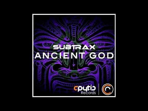 SubtraX - Ancient God  ( OUT NOW )