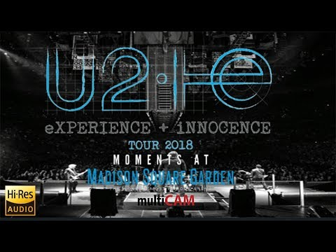 U2 eXPERIENCE + iNNOCENCE Tour 2018 MULTICAM (Heigh resolution Audio)