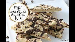 Vegan White Chocolate Peanut Butter Bark