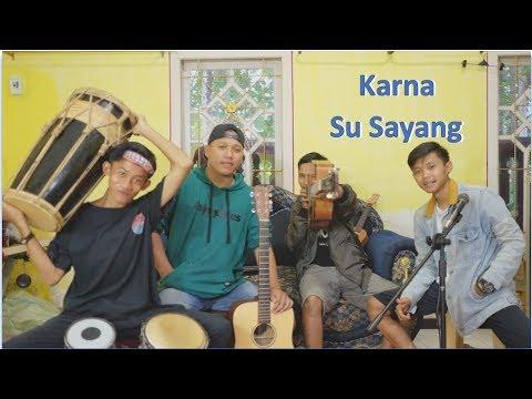 Karna Su Sayang Cover By DK