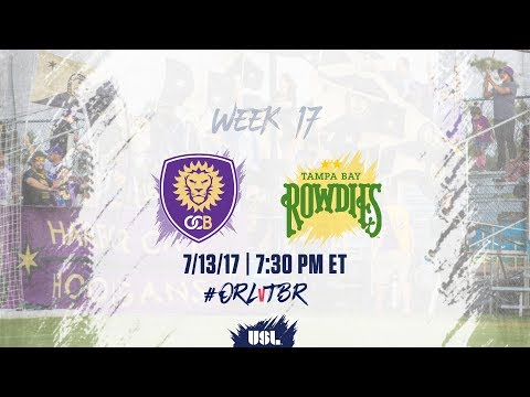 USL LIVE - Orlando City B vs Tampa Bay Rowdies 7/13/17