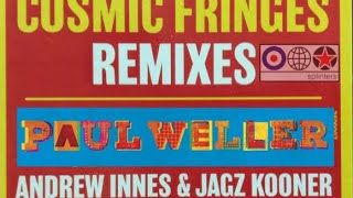 Paul Weller   Cosmic Fringes   Marching Off To Bedlam Remix   Instrumental Version   2021 ⭐️