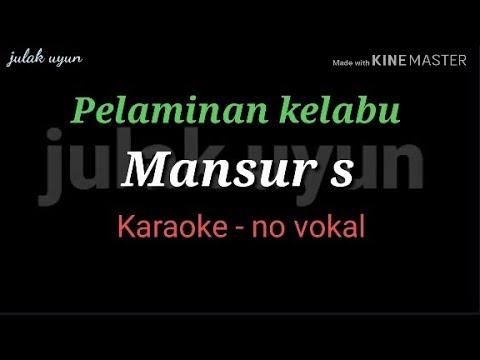 Pelaminan Kelabu - Karaoke No Vokal - Mansur S