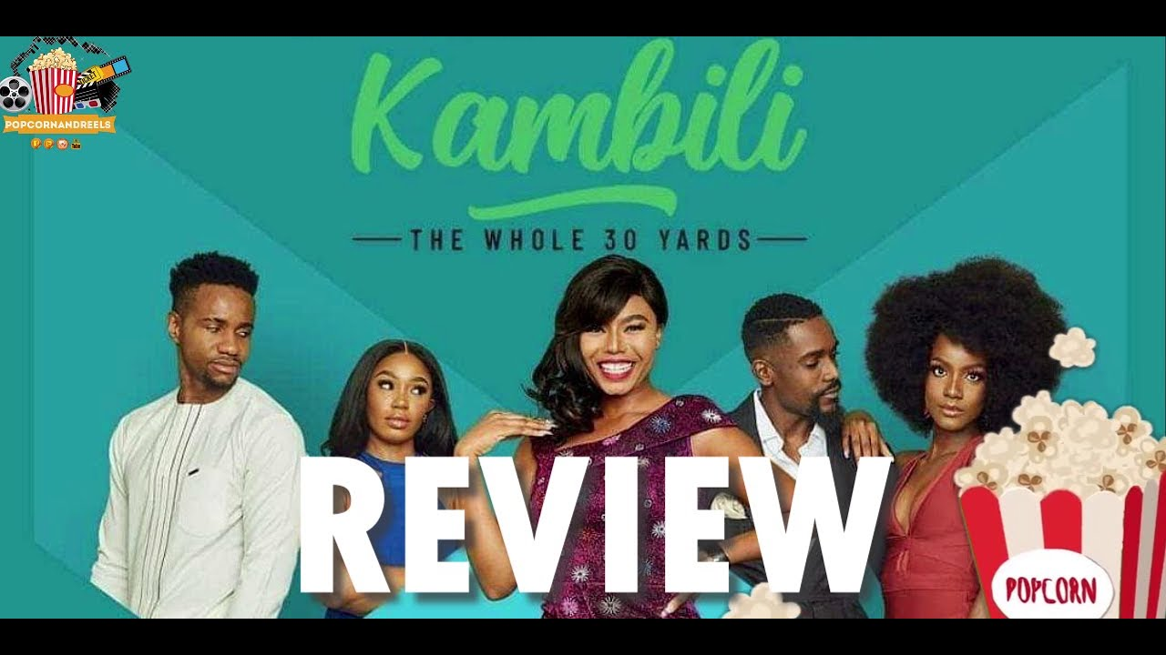 Download Kambili: The Whole 30 Yards - Video Review (Starring Nancy Isime)