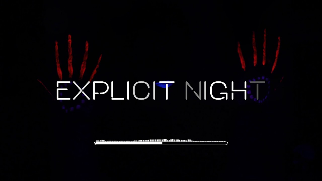 Explicit Night