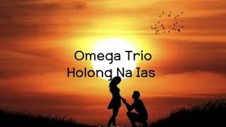 Omega Trio-Holong Na Ias (Lyric Video)