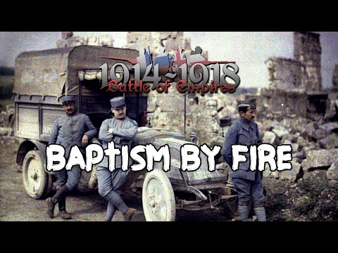 Battle of Empires: 1914-1918 - Baptism by Fire