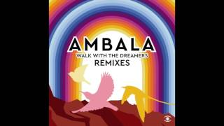 Ambala Walk With The Dreamers Feat Laid Back Dreamers Dub Remix 0078