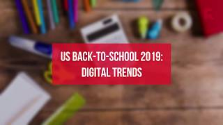 US Back to School 2019 Digital Trends