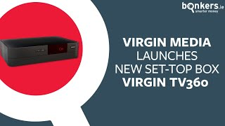 Virgin Media launches its brand new set-top box Virgin TV360