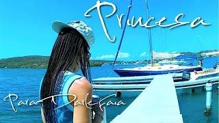 PRINCESA - Para Darle Faia (Video Oficial)
