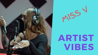 Artist Vibes - Miss V