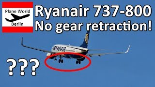 Must see: Why did the Ryanair pilot NOT RETRACT THE LANDING GEAR?