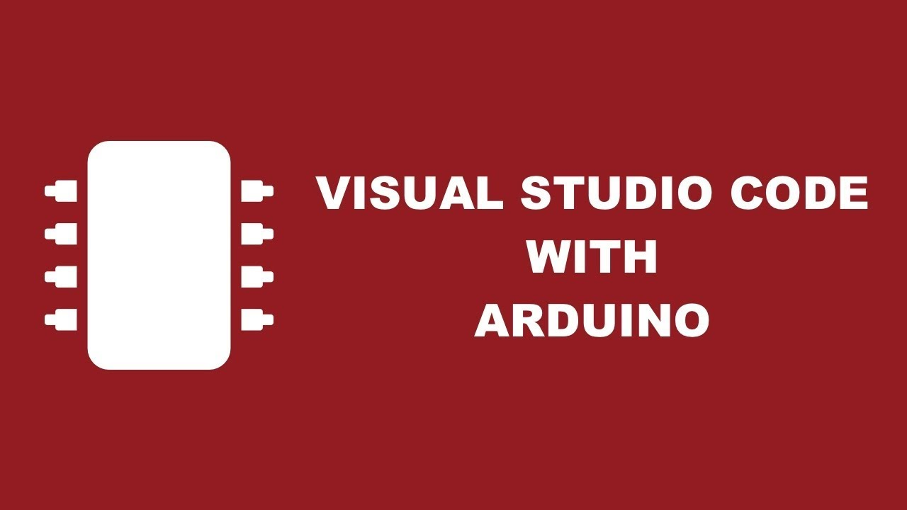 Configuring Visual Studio Code for Arduino Development
