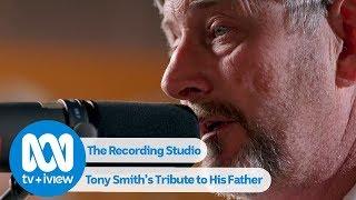 Tony Smith's Tribute To His Father | The Recording Studio
