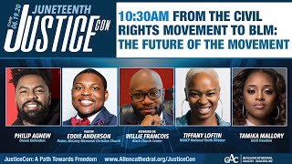 JusticeCon: From the Civil Rights Movement to BLM: The Future of the Movement