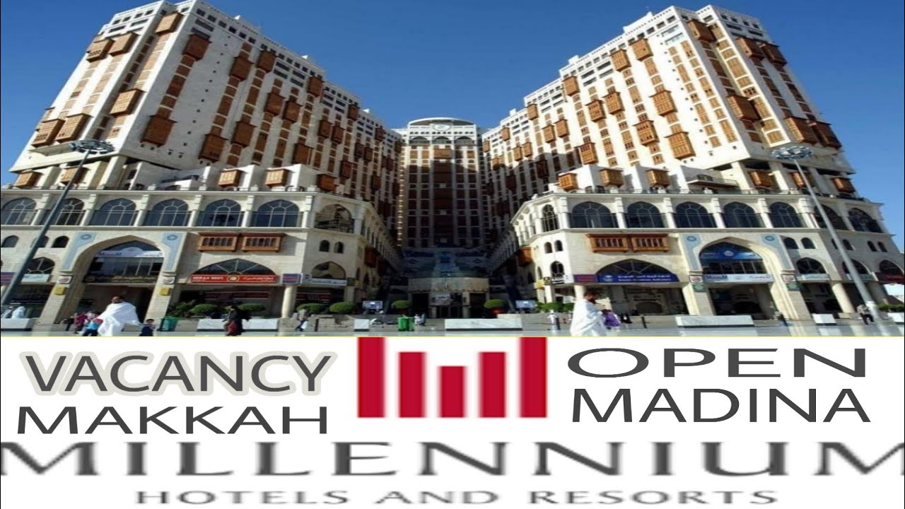 Makkah millennium tower hotel vacancy open | job in gulf country | waiters  | bell boy | more post