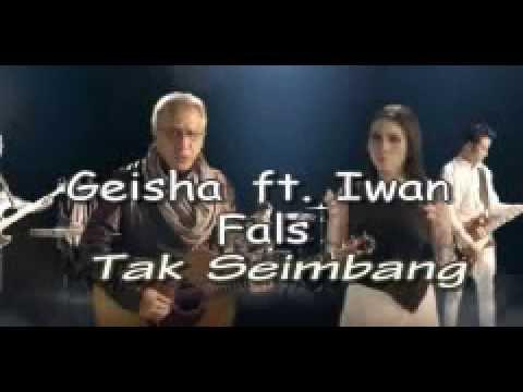 Lirik lagu karaoke Geisha ft. Iwan Fals - Tak Seimbang