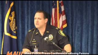 Maui Police Press Conference - Missing Persons- Part 3 - Question and Answer
