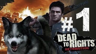 Dead to Rights: Retribution - Capítulo 1: Strikebreaker - En dificultad Detective - Parte 1