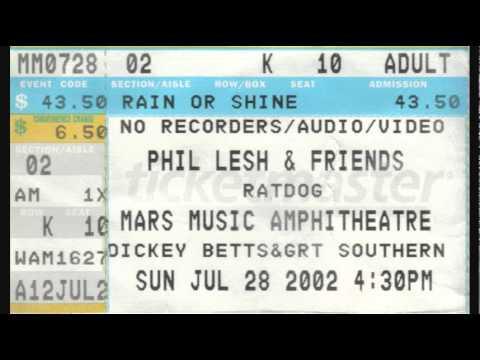 Phil Lesh & Friends -  Mars Music Amphitheatre, West Palm Beach, FL 2002/07/28