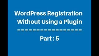 WordPress Custom Registration Page Without Using a Plugin Part - 5