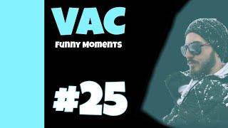 VAC - (Funny Moments #25)