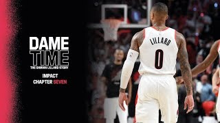 DAME TIME: The Damian Lillard Story | Chapter 7: Impact