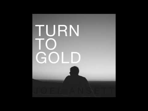 Joel Ansett | Turn to Gold [Official Audio]