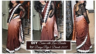 Saree making at home with beautiful borders easy step by step tutorial   DIY Saree with Lace Border