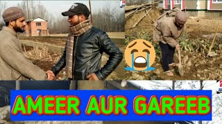 AMEER AUR GAREEB|EMOTIONAL VIDEO||PART 1 ||REDWANI ROUNDERS