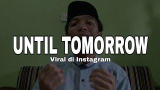 "Apa Itu Until Tomorrow ??? Viral Di Instagram. What ""until Tomorrow Challenge"" Is ???"