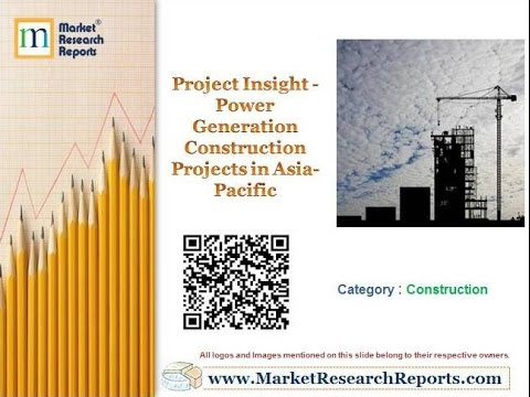 Project Insight - Power Generation Construction Projects in Asia-Pacific