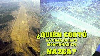 ¿Quién cortó la cima de las montañas en NAZCA? | VM Granmisterio