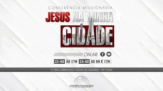 Conferência Missionária - 23/08/2020 (TARDE/NOITE)