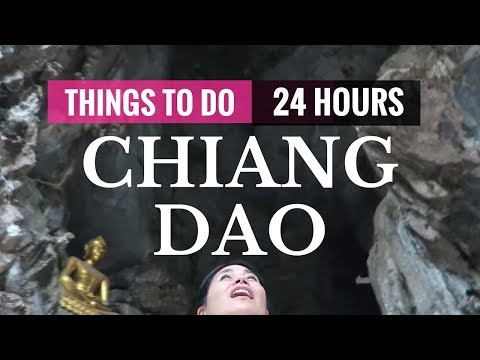 BEST THINGS TO DO IN CHIANG DAO (เชียงดาว)  | Thailand Top Destinations