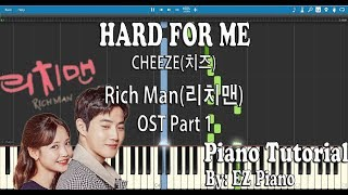 Hard For Me - CHEEZE(치즈) Rich Man OST Part 1 | Piano Tutorial (Synthesia)